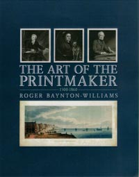 Art of the Printmaker by Roger Baynton-Williams